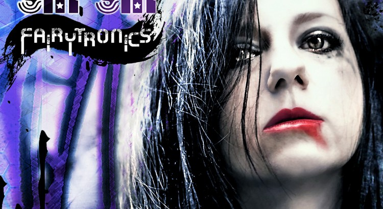 Sin.Sin– 'Fairytronics' Cover Artwork - design by Noemi Aurora - Toxic Visions Design / © Copyright. All rights reserved